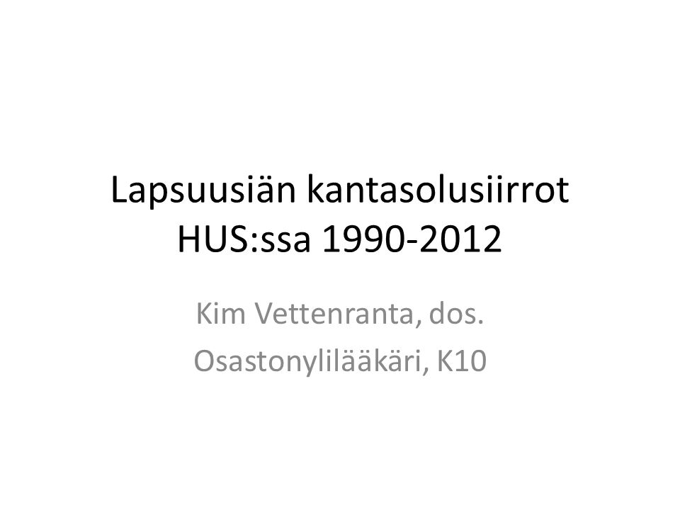 Lapsuusiän kantasolusiirrot HUS:ssa 1990-2012