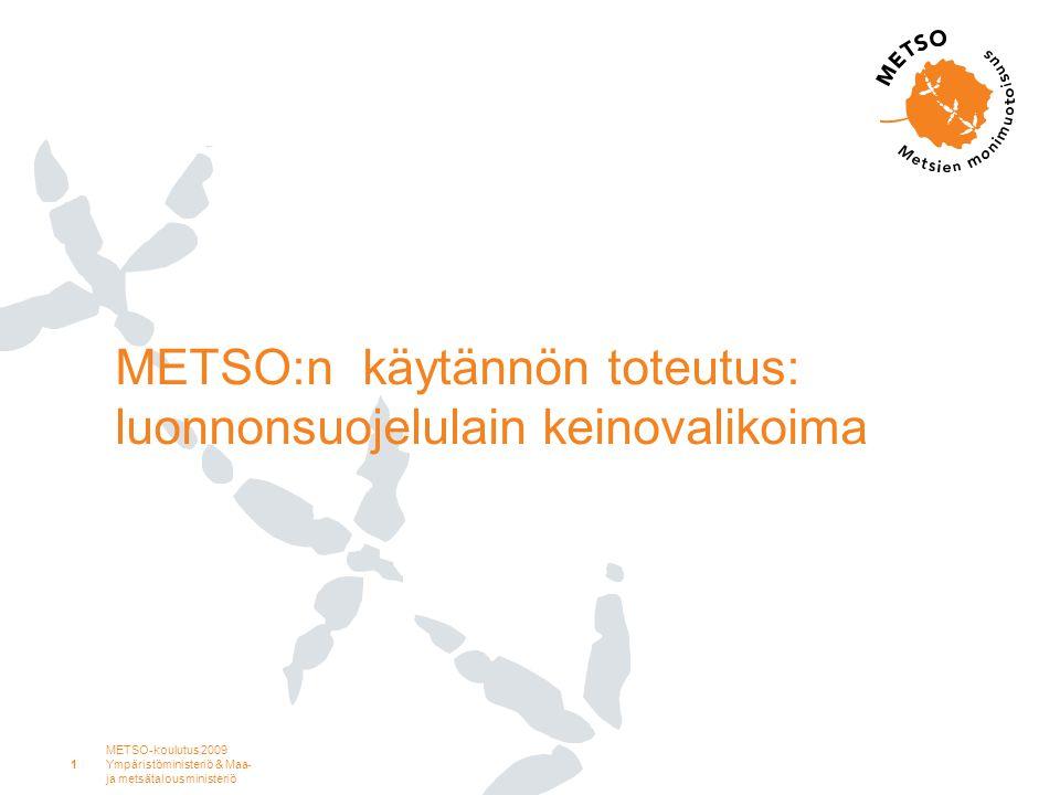 METSO:n käytännön toteutus: luonnonsuojelulain keinovalikoima