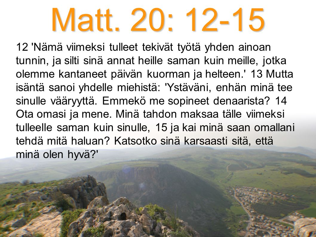 Matt. 20: 12-15
