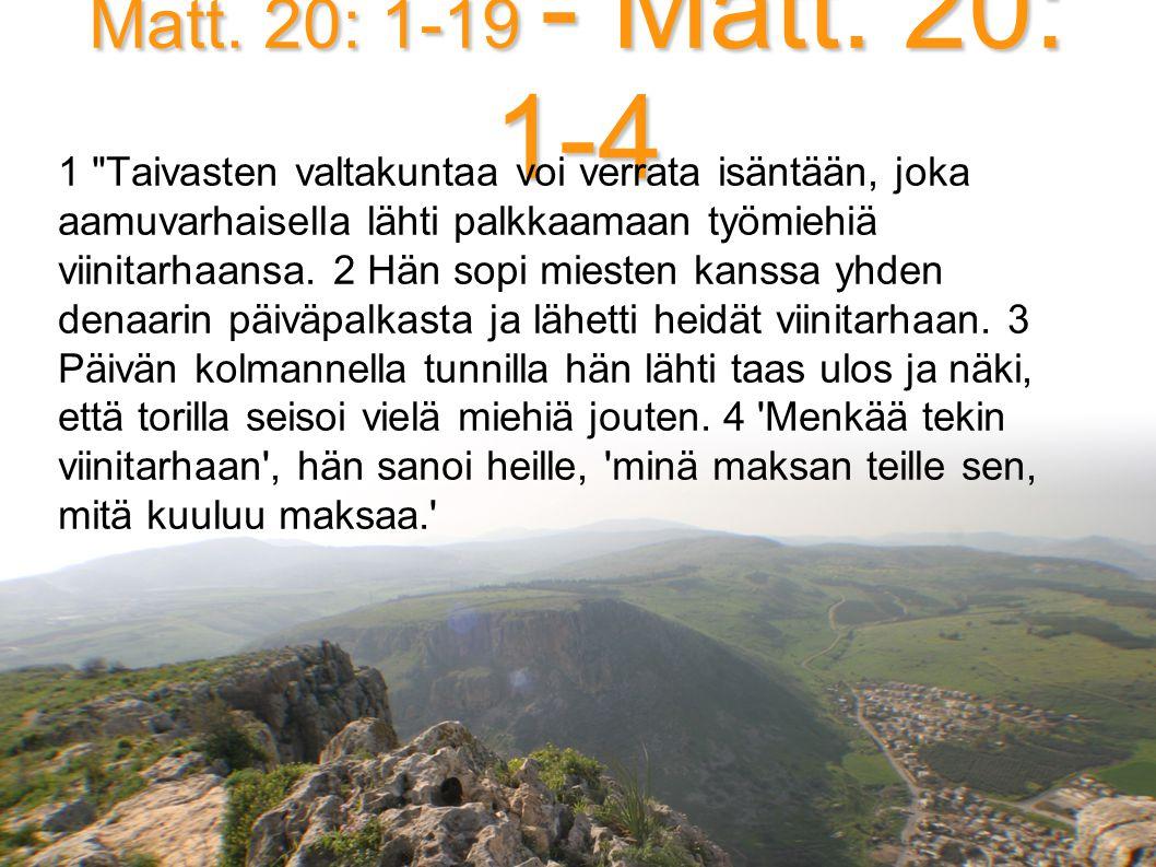 Matt. 20: 1-19 - Matt. 20: 1-4