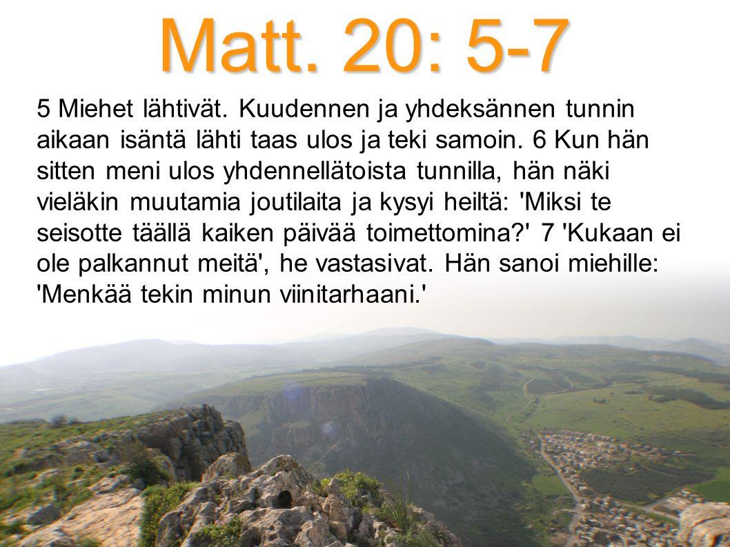 Matt. 20: 5-7