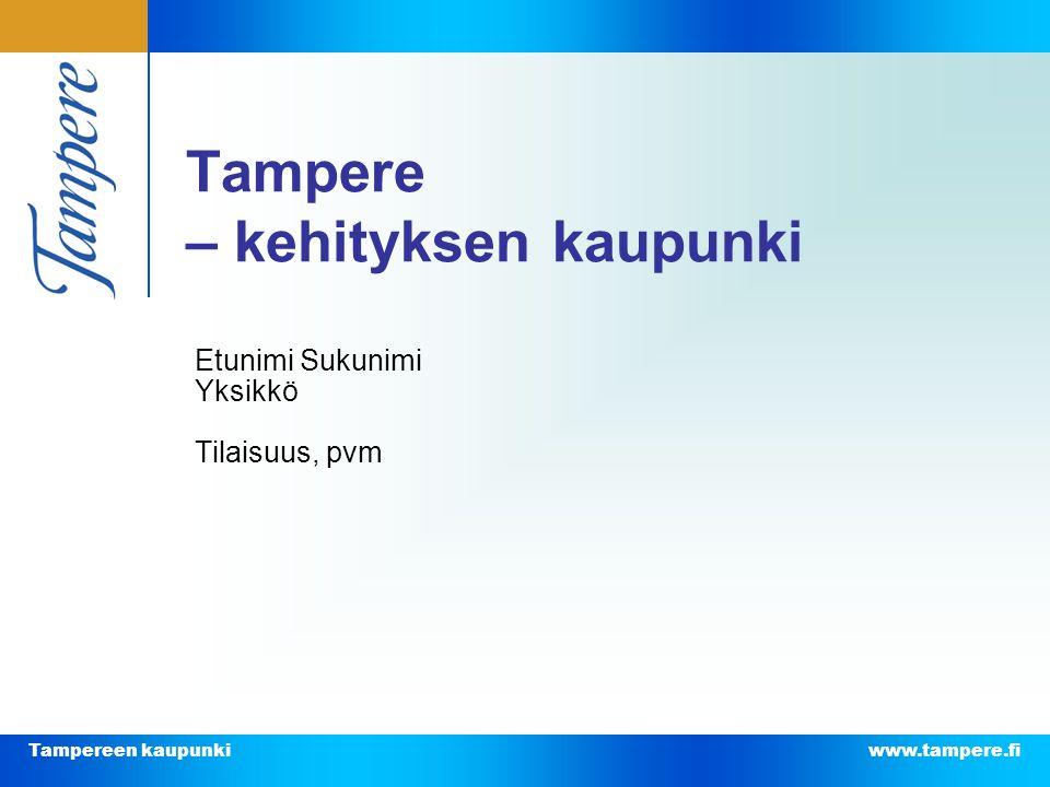 Tampere – kehityksen kaupunki