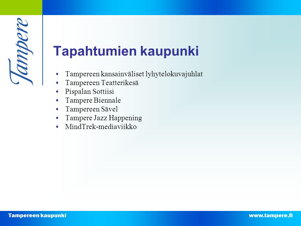 Tapahtumien kaupunki • Tampereen kansainväliset lyhytelokuvajuhlat
