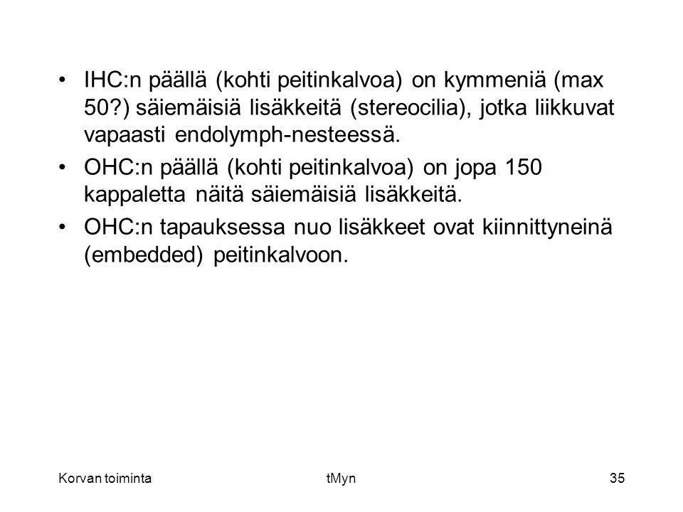 IHC:n päällä (kohti peitinkalvoa) on kymmeniä (max 50
