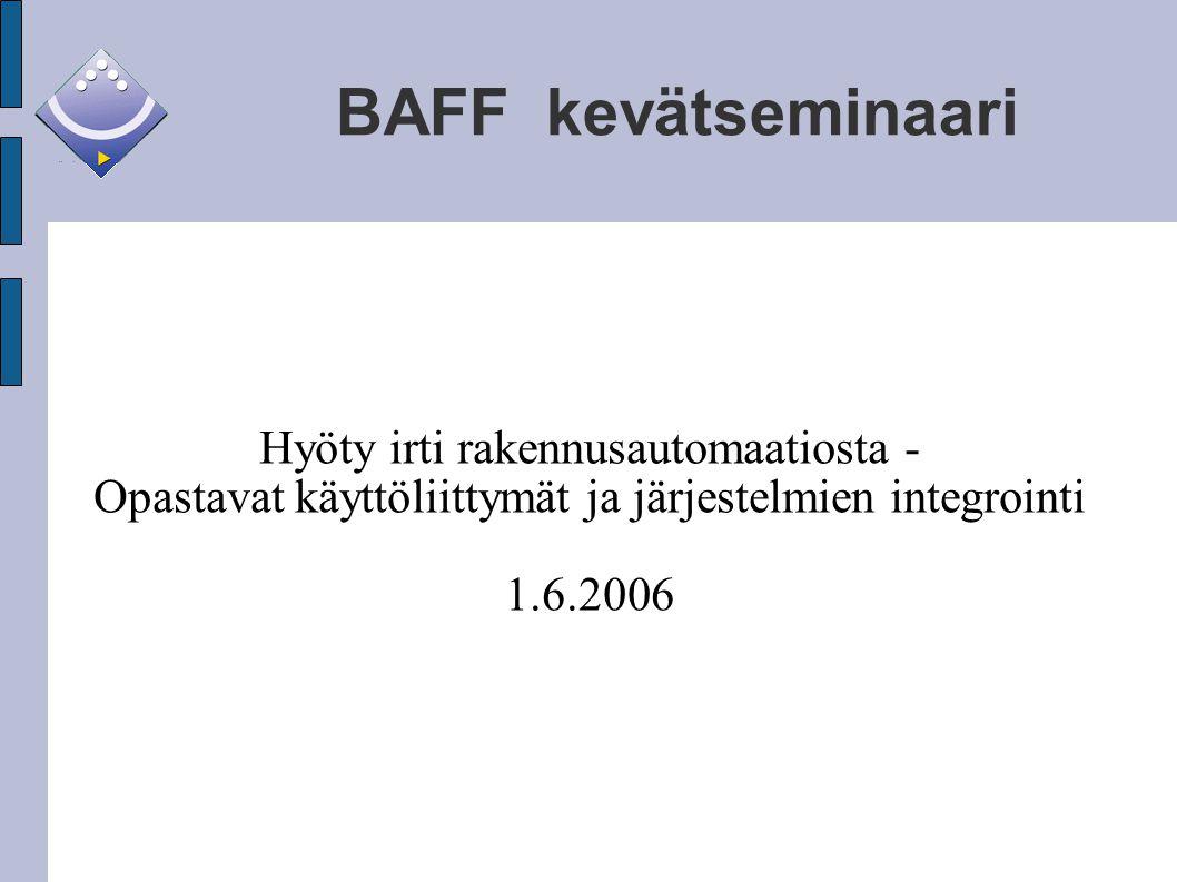 BAFF kevätseminaari Hyöty irti rakennusautomaatiosta -