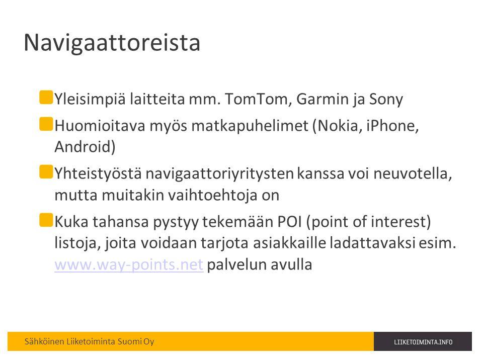 Navigaattoreista Yleisimpiä laitteita mm. TomTom, Garmin ja Sony