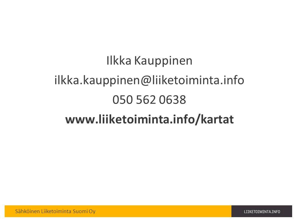Ilkka Kauppinen ilkka.kauppinen@liiketoiminta.info 050 562 0638 www.liiketoiminta.info/kartat