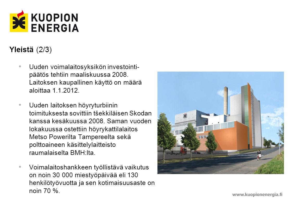 Yleistä (2/3) Uuden voimalaitosyksikön investointi-päätös tehtiin maaliskuussa 2008. Laitoksen kaupallinen käyttö on määrä aloittaa 1.1.2012.