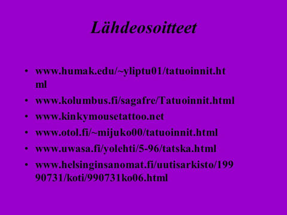 Lähdeosoitteet www.humak.edu/~yliptu01/tatuoinnit.html