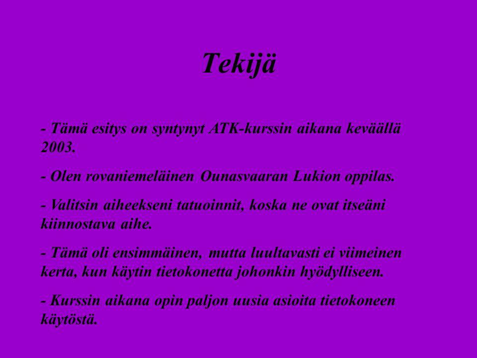 Tekijä - Tämä esitys on syntynyt ATK-kurssin aikana keväällä 2003.