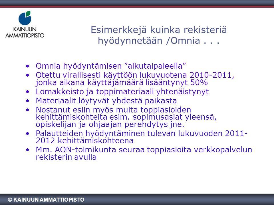 Esimerkkejä kuinka rekisteriä hyödynnetään /Omnia . . .