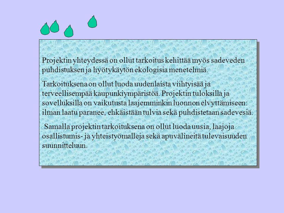 Projektin yhteydessä on ollut tarkoitus kehittää myös sadeveden puhdistuksen ja hyötykäytön ekologisia menetelmiä.