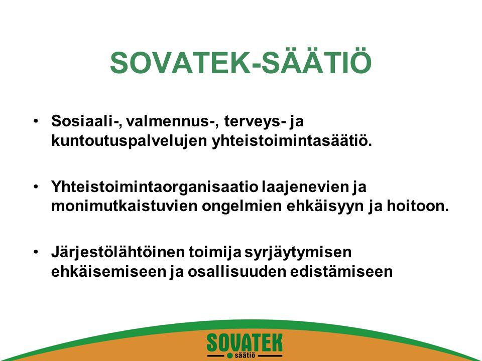 SOVATEK-SÄÄTIÖ Sosiaali-, valmennus-, terveys- ja kuntoutuspalvelujen yhteistoimintasäätiö.
