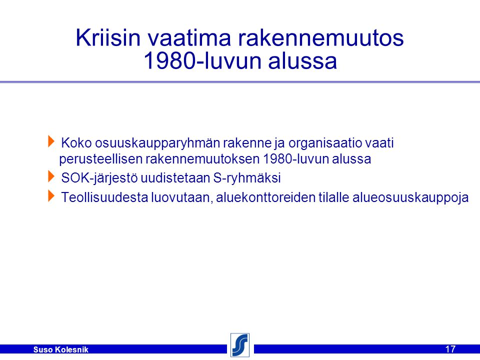 Kriisin vaatima rakennemuutos 1980-luvun alussa
