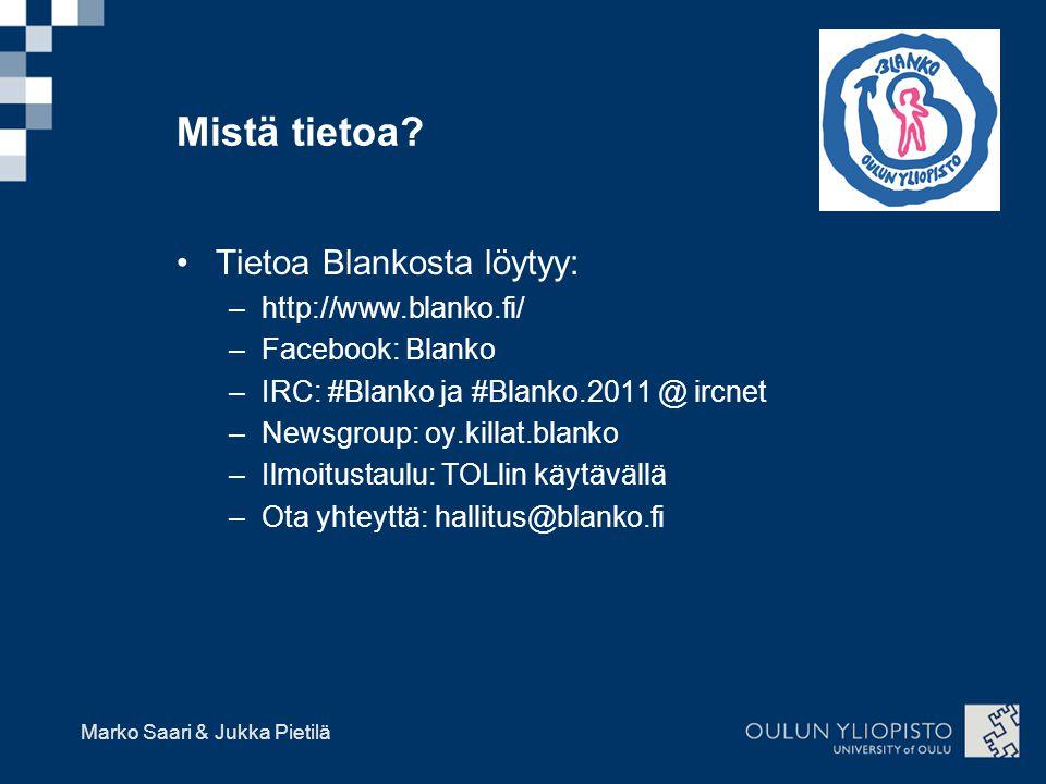 Mistä tietoa Tietoa Blankosta löytyy: http://www.blanko.fi/