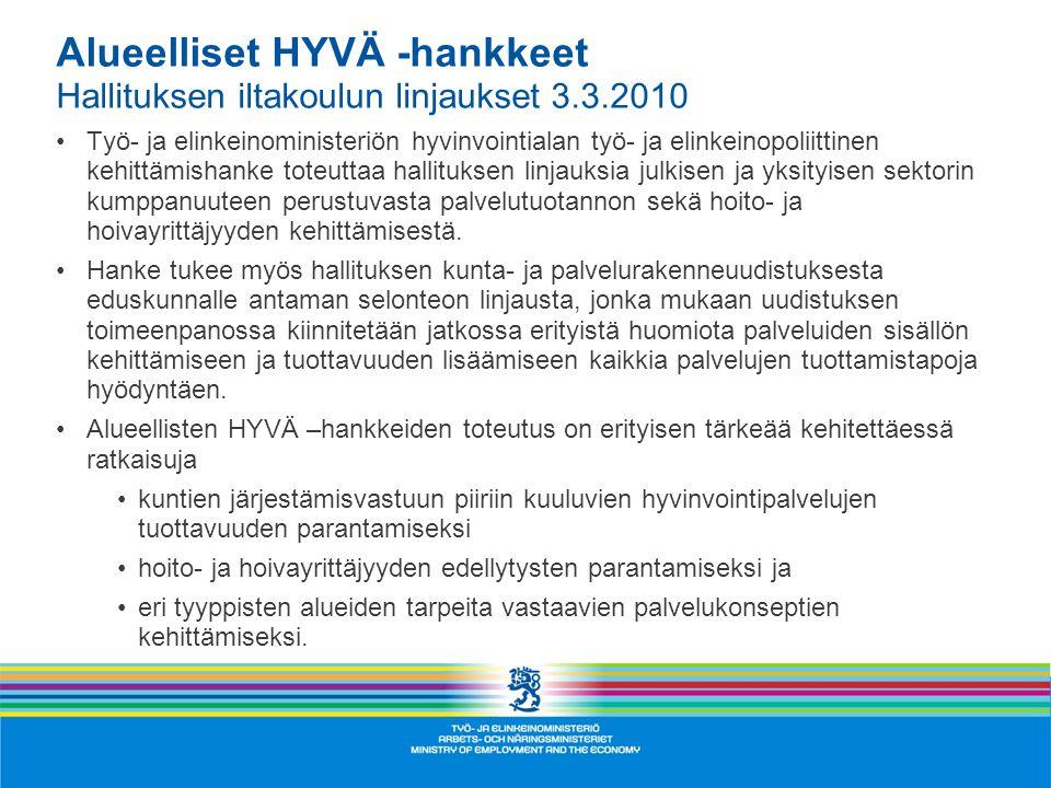 Alueelliset HYVÄ -hankkeet Hallituksen iltakoulun linjaukset 3.3.2010