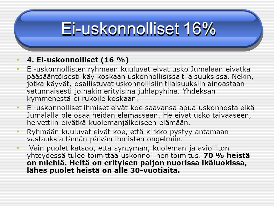 Ei-uskonnolliset 16% 4. Ei-uskonnolliset (16 %)
