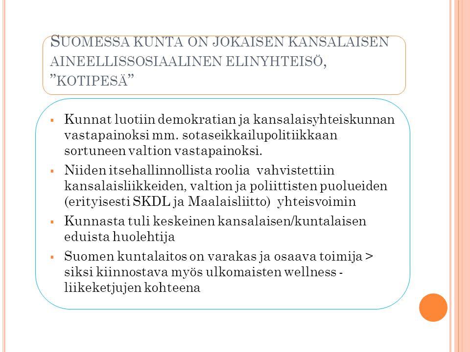 Suomessa kunta on jokaisen kansalaisen aineellissosiaalinen elinyhteisö, kotipesä