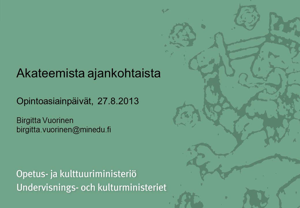 Akateemista ajankohtaista Opintoasiainpäivät, 27. 8