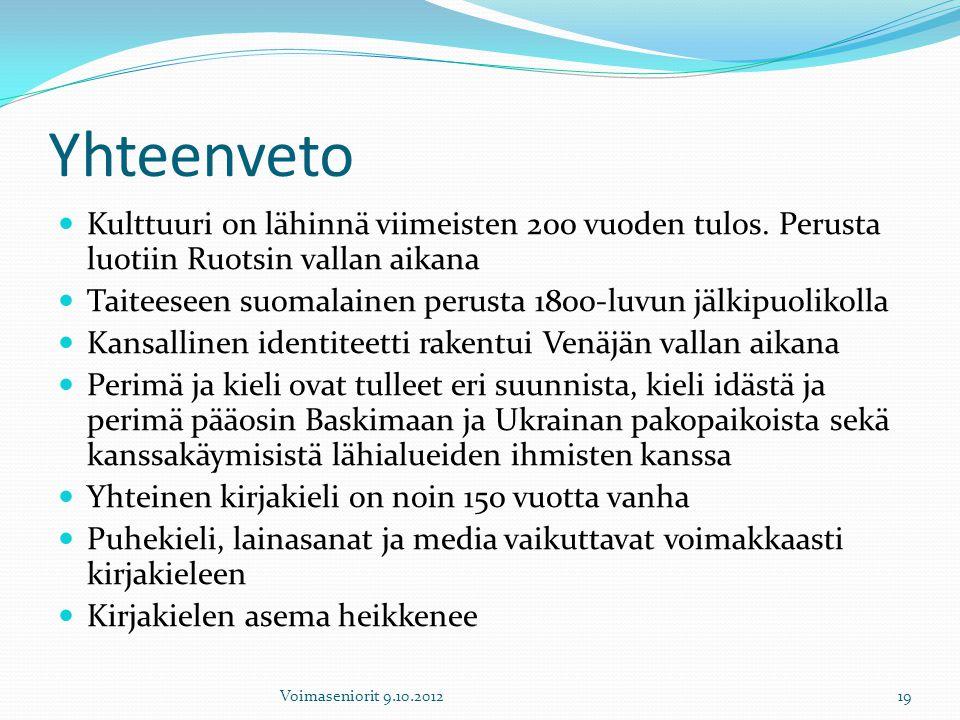 Yhteenveto Kulttuuri on lähinnä viimeisten 200 vuoden tulos. Perusta luotiin Ruotsin vallan aikana.