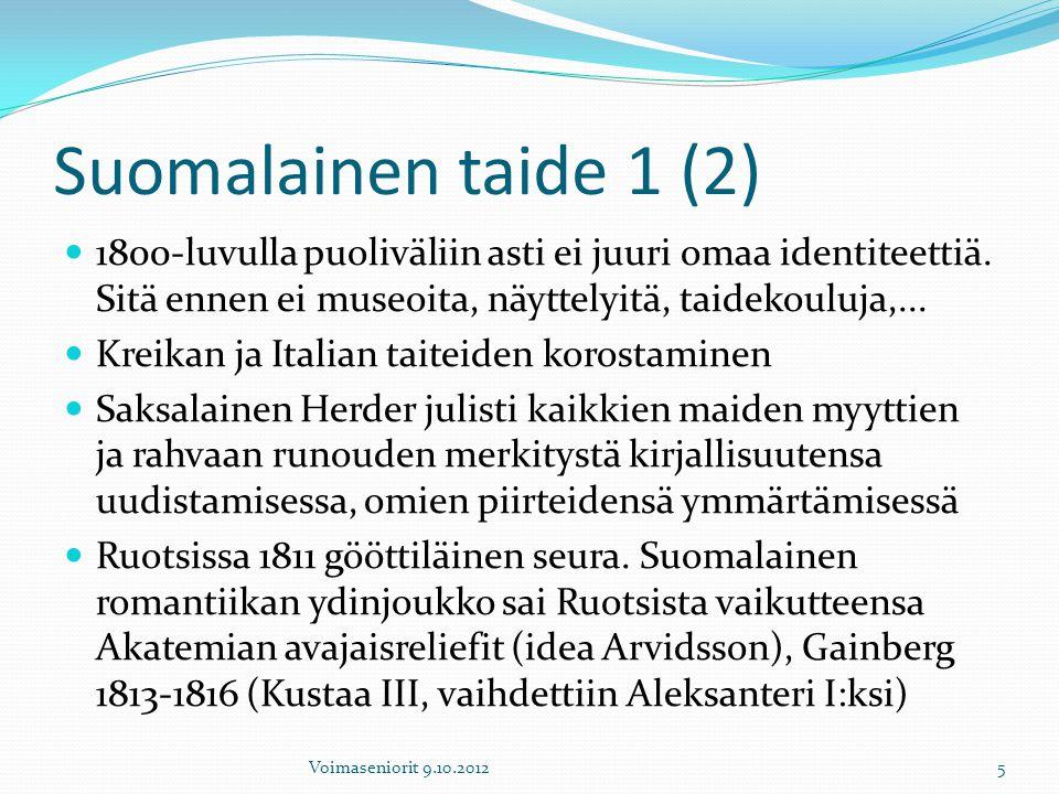 Suomalainen taide 1 (2) 1800-luvulla puoliväliin asti ei juuri omaa identiteettiä. Sitä ennen ei museoita, näyttelyitä, taidekouluja,...