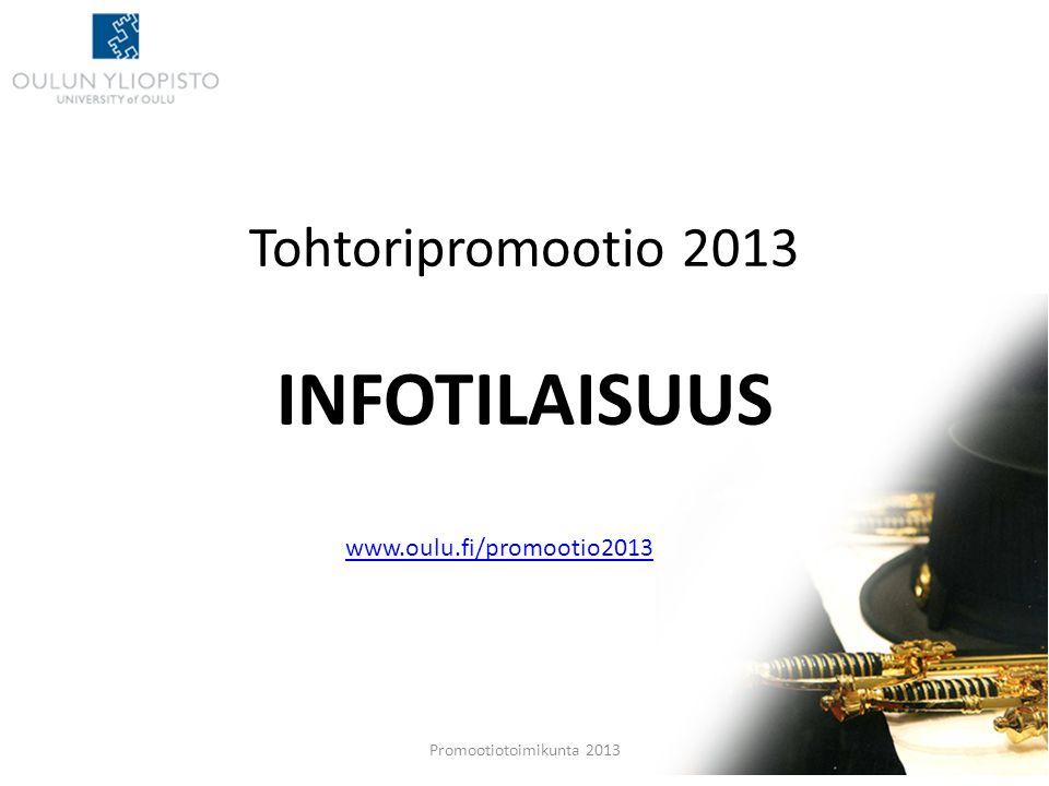 Tohtoripromootio 2013 INFOTILAISUUS