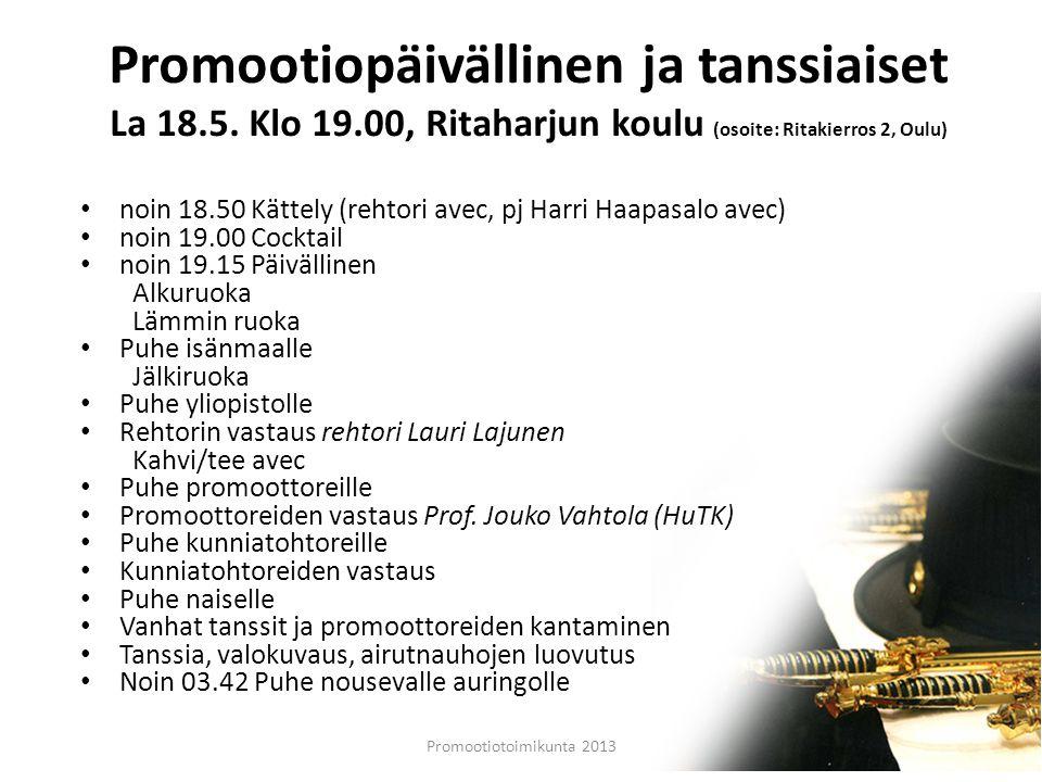 Promootiopäivällinen ja tanssiaiset La 18. 5. Klo 19