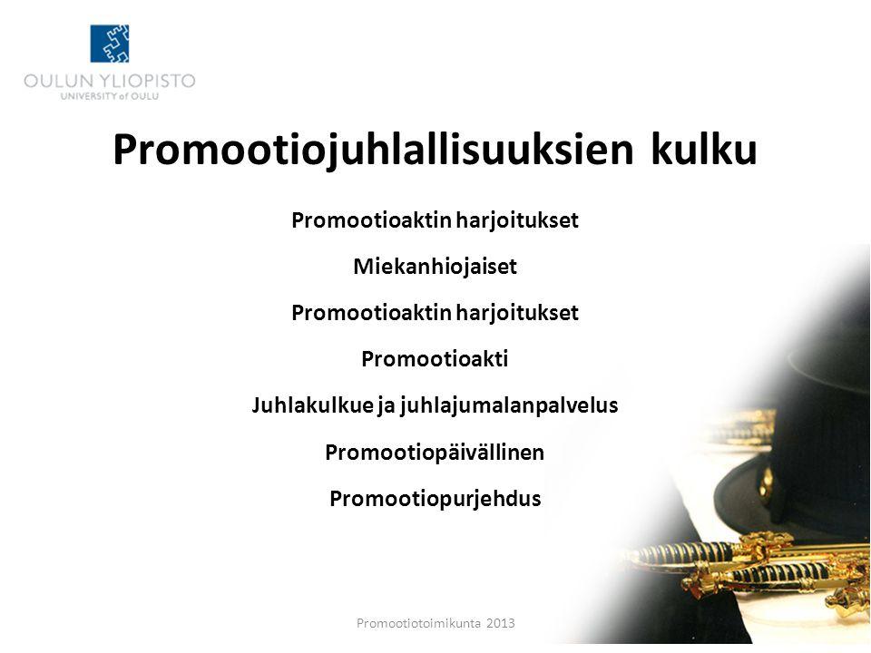 Promootiojuhlallisuuksien kulku Promootioaktin harjoitukset Miekanhiojaiset Promootioaktin harjoitukset Promootioakti Juhlakulkue ja juhlajumalanpalvelus Promootiopäivällinen Promootiopurjehdus