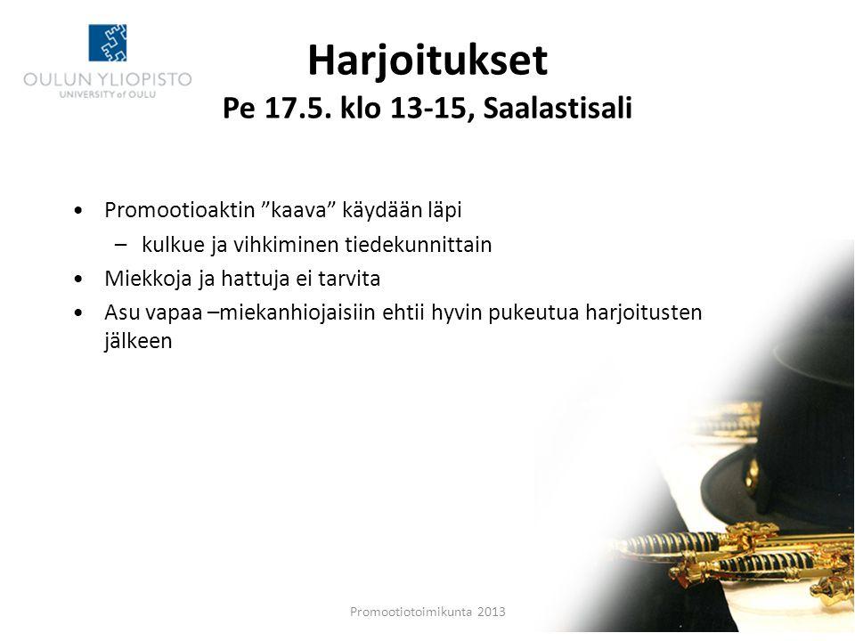 Harjoitukset Pe 17.5. klo 13-15, Saalastisali