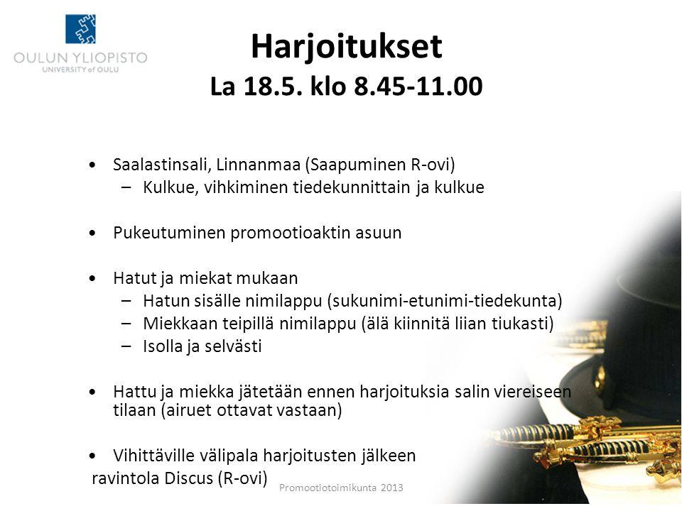 Harjoitukset La 18.5. klo 8.45-11.00 Saalastinsali, Linnanmaa (Saapuminen R-ovi) Kulkue, vihkiminen tiedekunnittain ja kulkue.