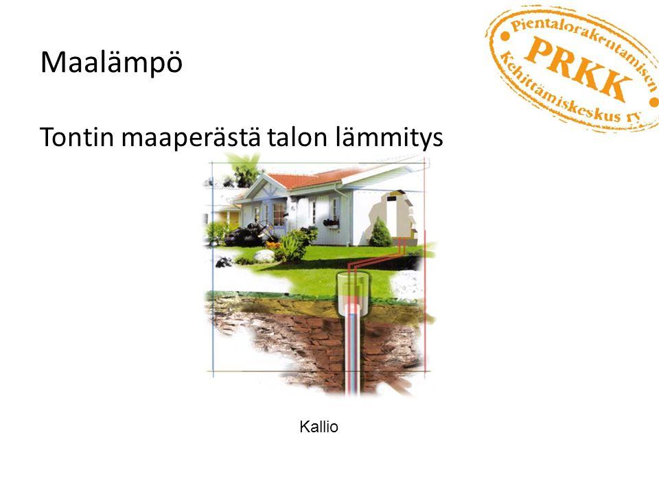Maalämpö Tontin maaperästä talon lämmitys Kallio