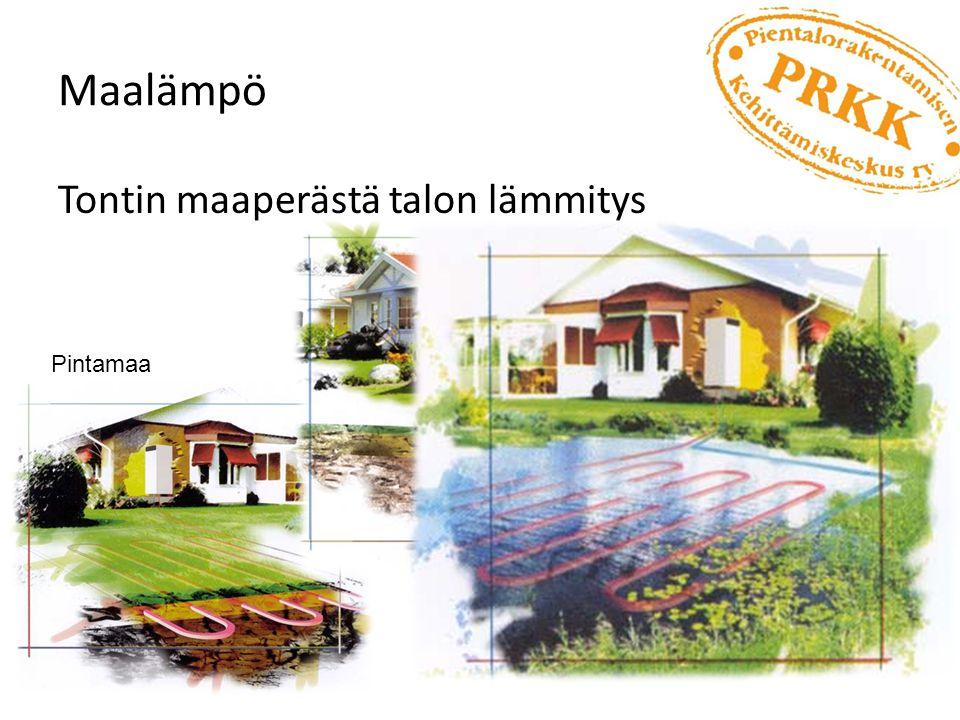 Maalämpö Tontin maaperästä talon lämmitys Pintamaa