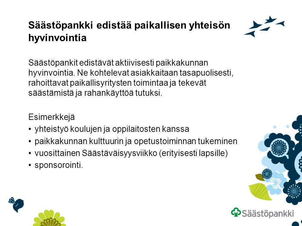 Säästöpankki edistää paikallisen yhteisön hyvinvointia