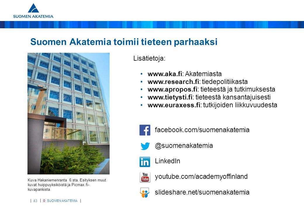 Lisätietoja Suomen Akatemia toimii tieteen parhaaksi Lisätietoja: