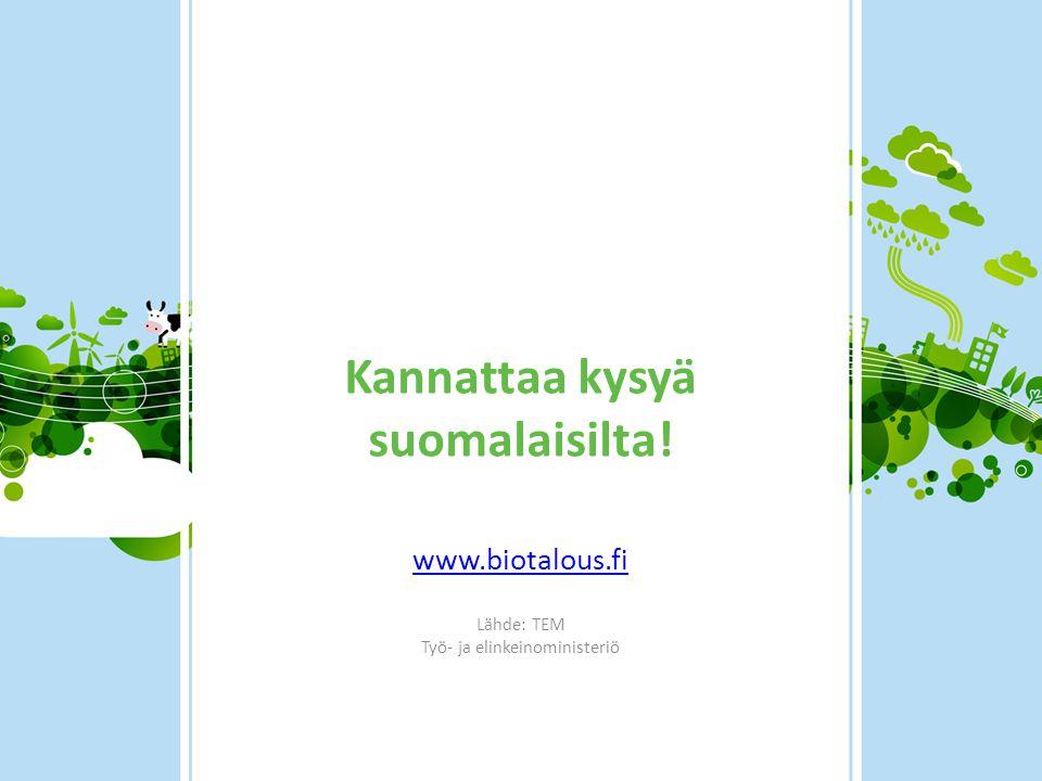 Kannattaa kysyä suomalaisilta!