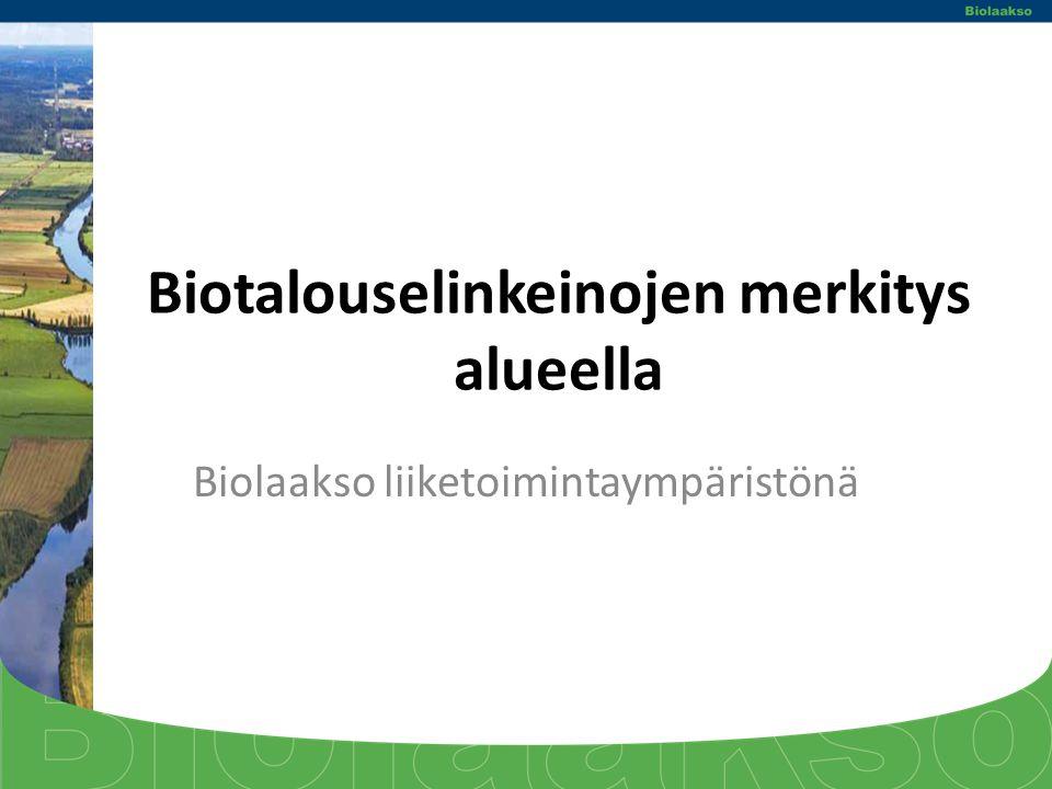 Biotalouselinkeinojen merkitys alueella