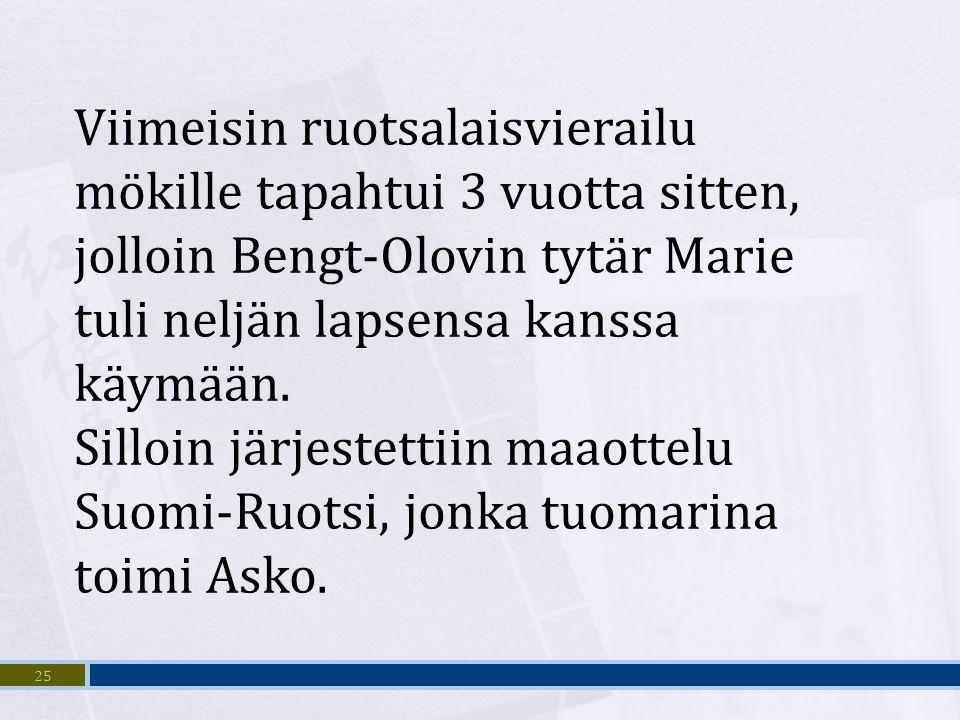 Viimeisin ruotsalaisvierailu mökille tapahtui 3 vuotta sitten, jolloin Bengt-Olovin tytär Marie tuli neljän lapsensa kanssa käymään.