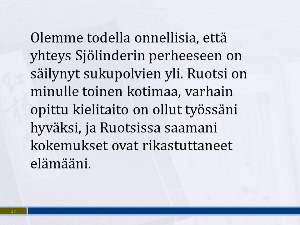 Olemme todella onnellisia, että yhteys Sjölinderin perheeseen on säilynyt sukupolvien yli.