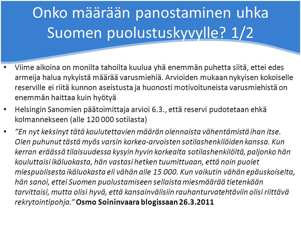 Onko määrään panostaminen uhka Suomen puolustuskyvylle 1/2