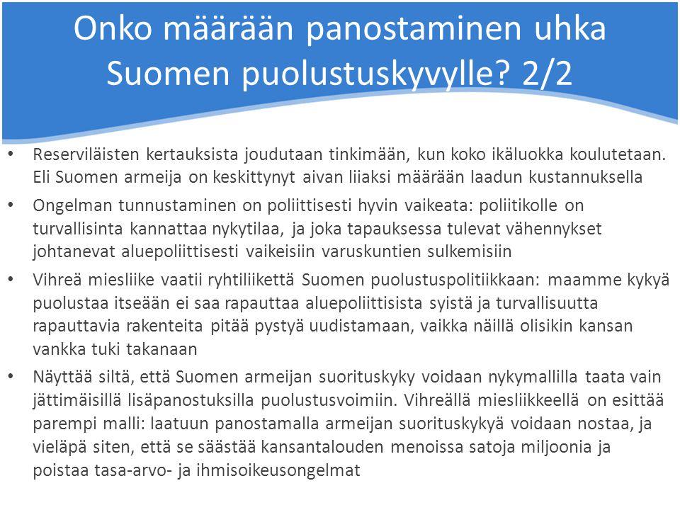 Onko määrään panostaminen uhka Suomen puolustuskyvylle 2/2
