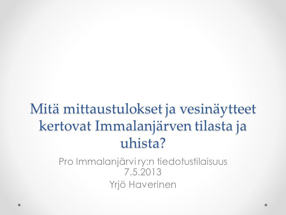 Pro Immalanjärvi ry:n tiedotustilaisuus 7.5.2013 Yrjö Haverinen