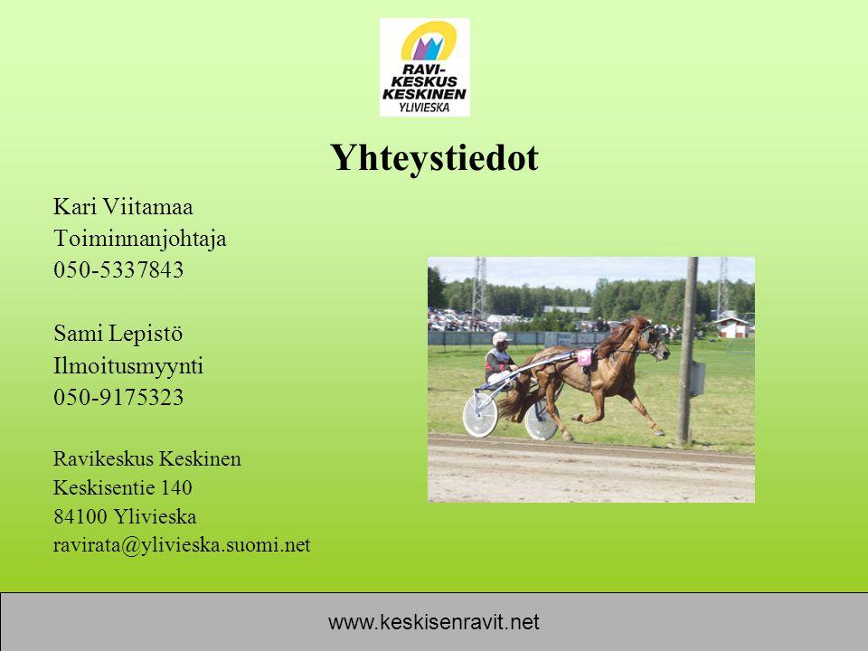 Yhteystiedot Kari Viitamaa Toiminnanjohtaja 050-5337843 Sami Lepistö