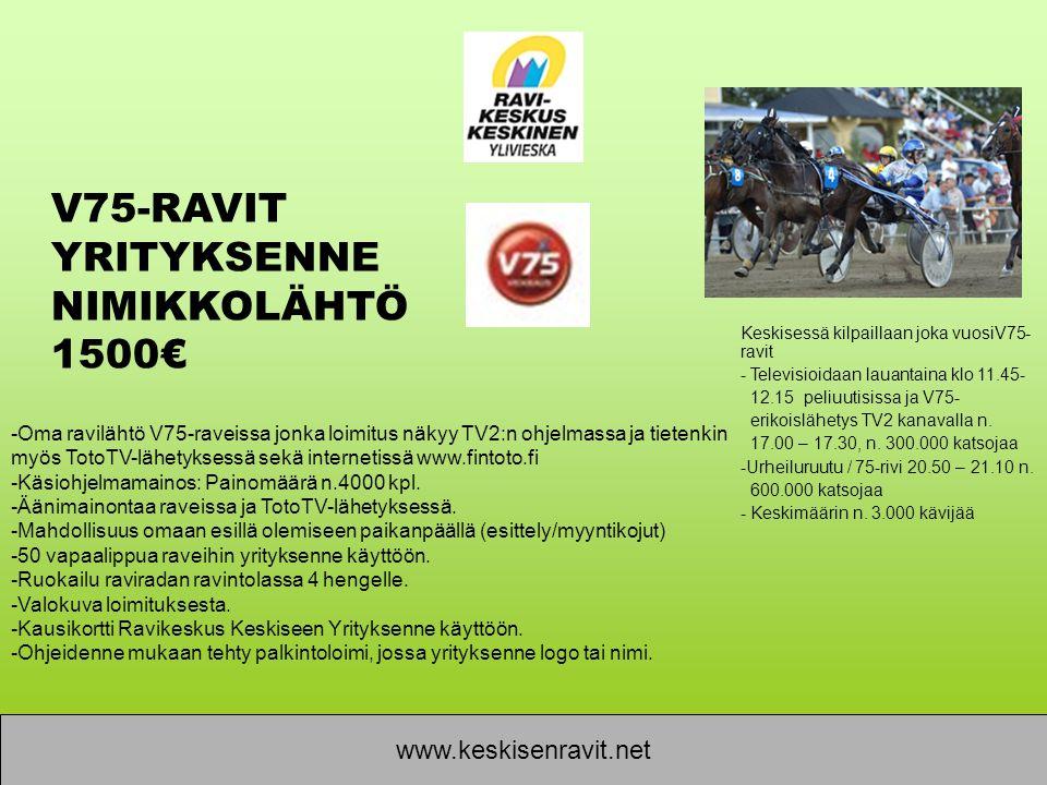 V75-RAVIT YRITYKSENNE NIMIKKOLÄHTÖ 1500€ www.keskisenravit.net