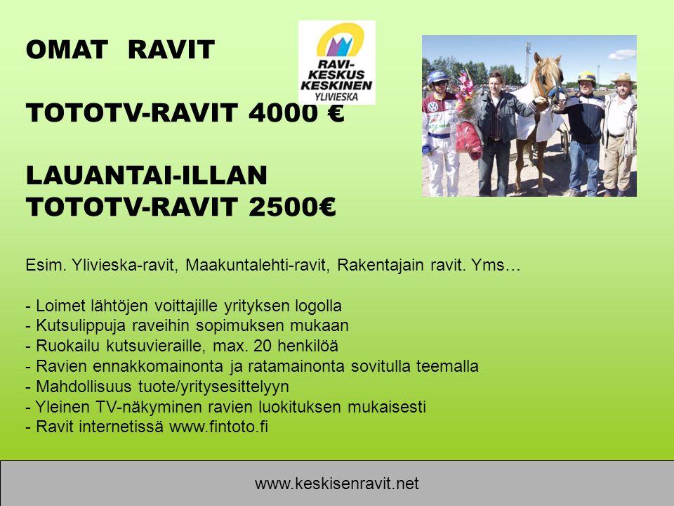 OMAT RAVIT TOTOTV-RAVIT 4000 € LAUANTAI-ILLAN TOTOTV-RAVIT 2500€