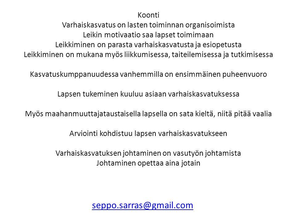 Kiitoksia kuulijoille Seppo Sarras seppo.sarras@gmail.com