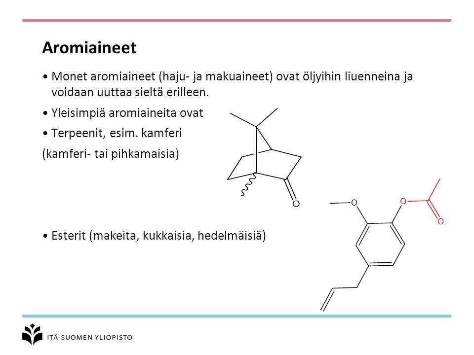 Aromiaineet Monet aromiaineet (haju- ja makuaineet) ovat öljyihin liuenneina ja voidaan uuttaa sieltä erilleen.