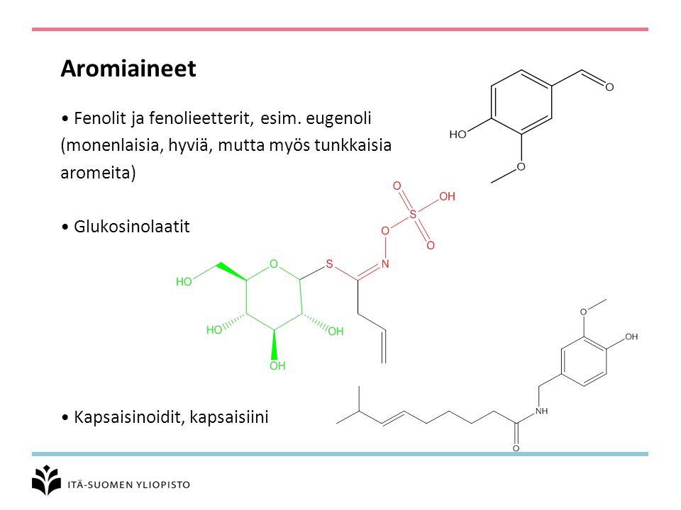 Aromiaineet Fenolit ja fenolieetterit, esim. eugenoli