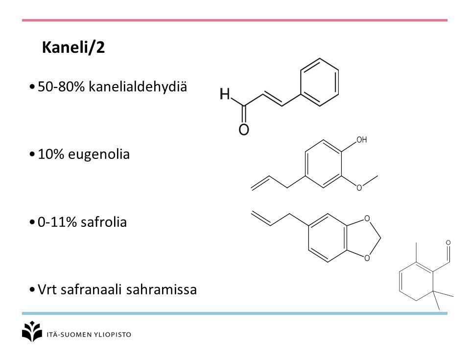 Kaneli/2 50-80% kanelialdehydiä 10% eugenolia 0-11% safrolia