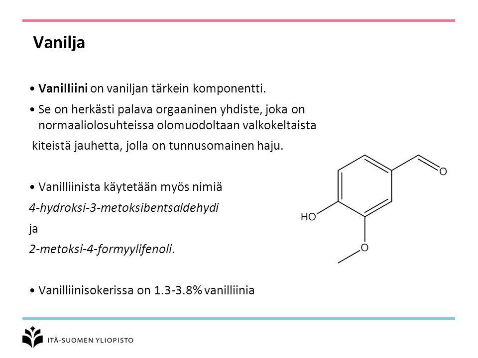 Vanilja Vanilliini on vaniljan tärkein komponentti.