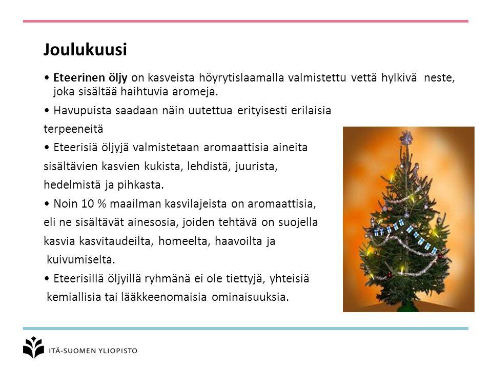 Joulukuusi Eteerinen öljy on kasveista höyrytislaamalla valmistettu vettä hylkivä neste, joka sisältää haihtuvia aromeja.